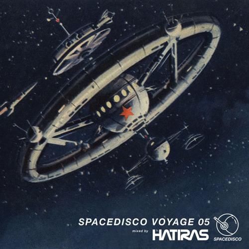 Hatiras : Spacedisco Voyage 05 - Hatiras - House and Techno Tuesdays