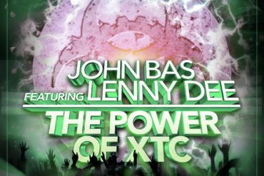 JOHN BAS FT. LENNY DEE - THE POWER OF XTC