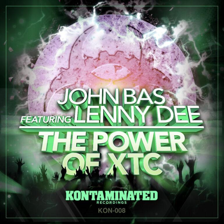 JOHN BAS FT. LENNY DEE - THE POWER OF XTC