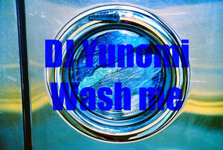 DJ Yunomi - Wash Me