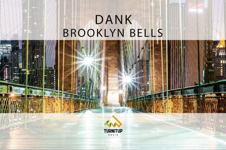 DANK - Brooklyn Bells