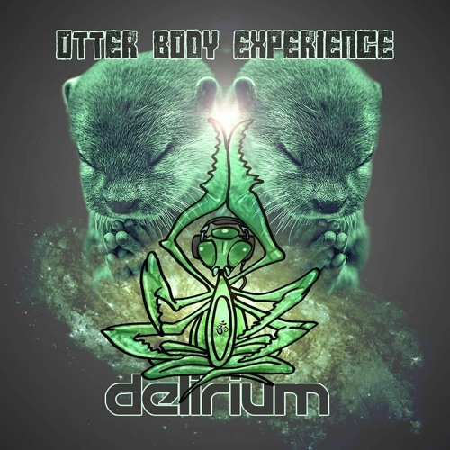 DJ DELIRIUM - OTTER BODY EXPERIENCE