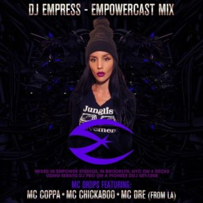 DJ Empress - feat. MC Coppa, MC Dre & MC Chickaboo - Empowercast Mix