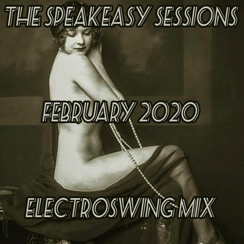 The Speakeasy Sessions: February 2020 Electroswing Set