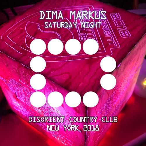 DIMA MARKUS - Saturday Night - Disorient Country Club - New York - May 2018