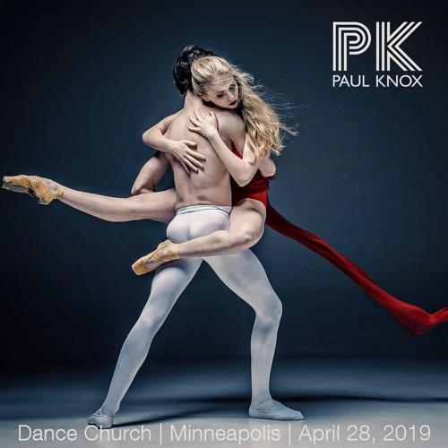 Dance Church - April 28, 2019 - Paul Knox