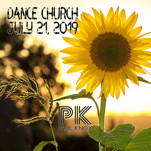 Dance Church - July 21, 2019 - Paul Knox