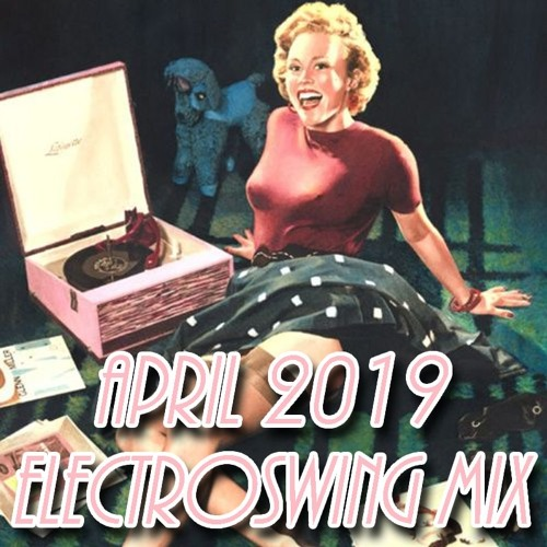 Fᐞ‡⚚ʰ ‡Ӣ †ʰ∃ G⌊‡♱₵ʰ : DI.FM/Electroswing Mix April 2019