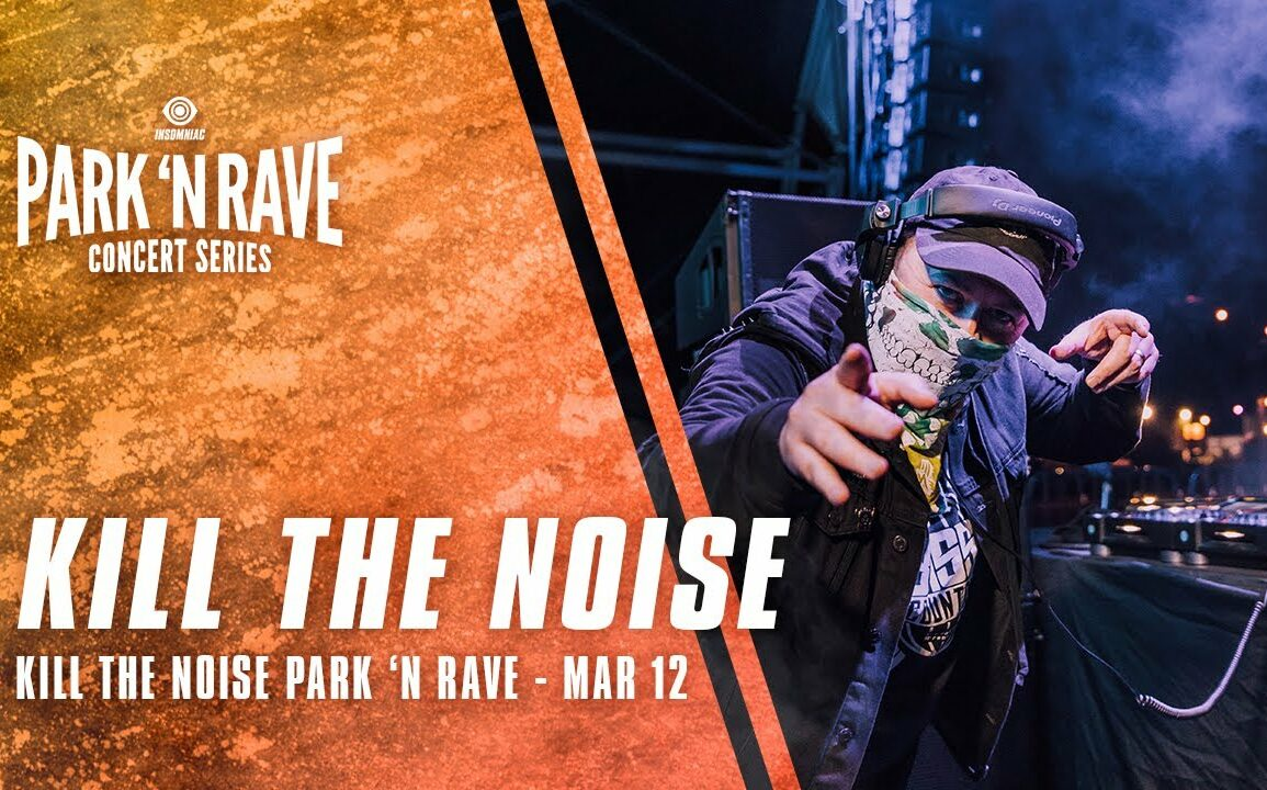 Kill the Noise for Park 'N Rave Livestream (March 12, 2021)