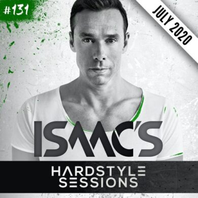 ISAAC'S HARDSTYLE SESSIONS #131 | JULY 2020