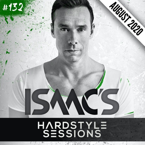 Isaac's Hardstyle Sessions #132 | August 2020