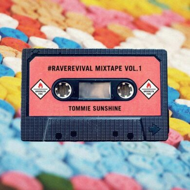 Tommie Sunshine - #RaveRevival Mixtape Vol. 1