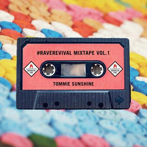 Tommie Sunshine - #RaveRevival Mixtape Vol. 1