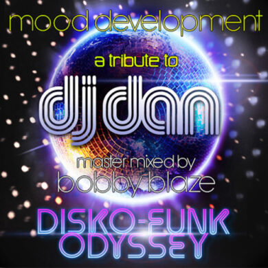 Tribute to Dj Dan's: Disco Funk Odyssey (Mixed by Bobby Blaze)