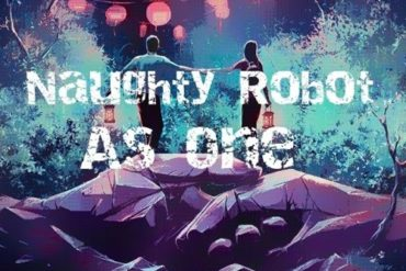 Naughty Robot - As One