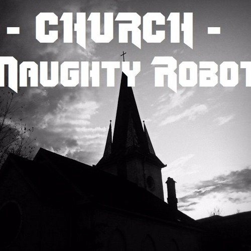 Naughty Robot - ChurchdotEXE