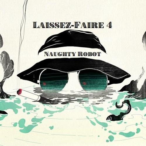 Naughty Robot - Laissez Faire 4