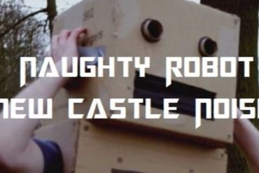 Naughty Robot - New Castle Noise