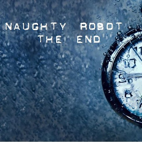 Naughty Robot - The End (free download)