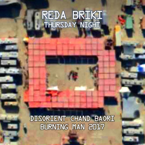 REDA BRIKI - Thursday Night - Disorient Chand Baori - Burning Man  2017