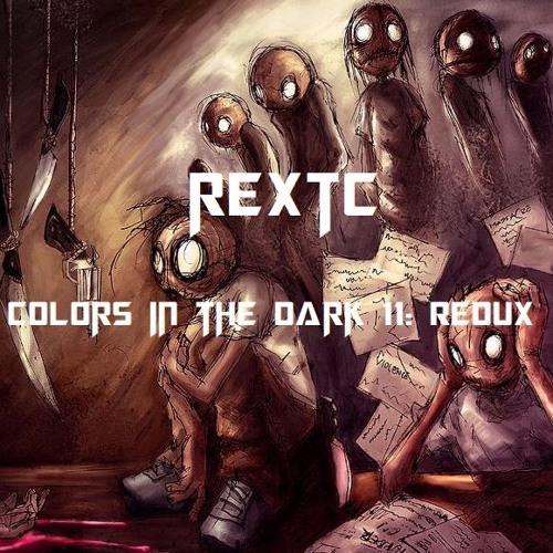 REXTC - Colors In The Dark 11 - Redux