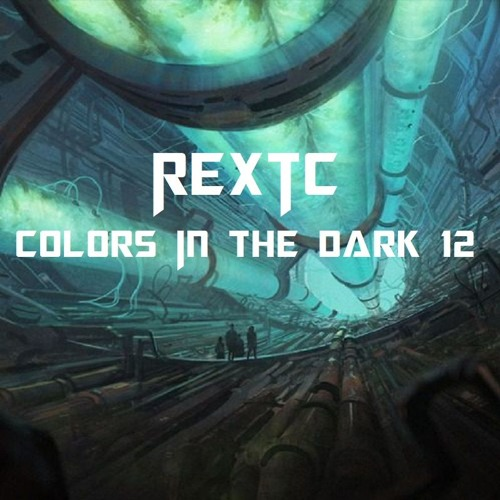 REXTC - Colors In The Dark 12