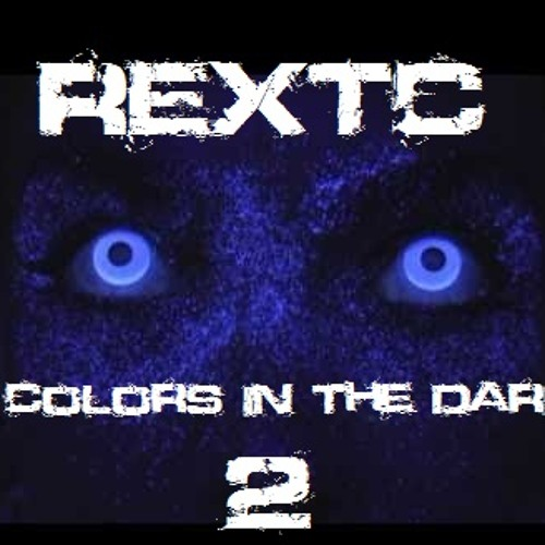 REXTC - Colors In The Dark 2