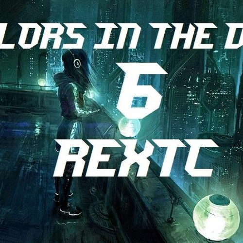 REXTC - Colors In The Dark 6
