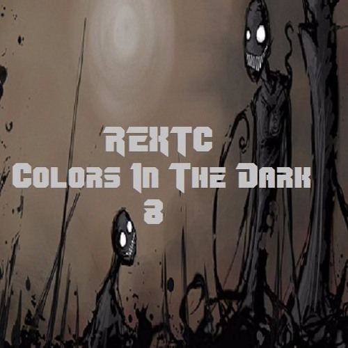 REXTC - Colors In The Dark 8