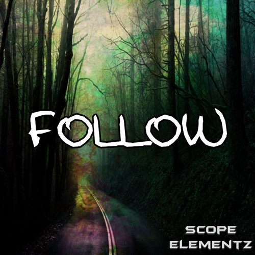 Scope Elementz : Follow