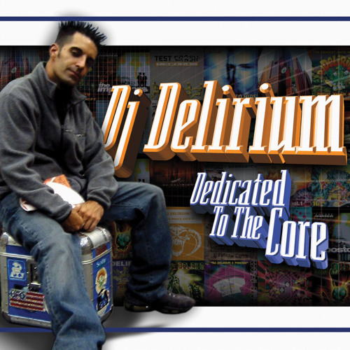 DJ Delirium - Dedicated To The Core by DJDelirium