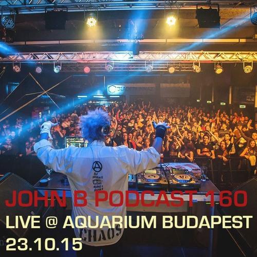 JohnB : John B Podcast 160: Live @ Aquarium Budapest, October 2015 - (DnB Saturdays)