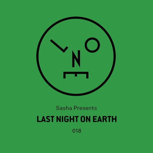 Last Night On Earth : Sasha Presents Last Night On Earth - 018 (October 2016) - House and Techno Tuesdays