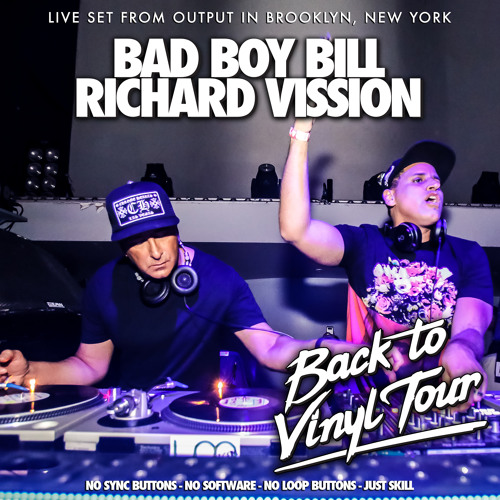 BTD - Radio Show : Back To Vinyl Tour - Live Set from Output in Brooklyn, New York - Bad Boy Bill & Richard Vission - House and Techno Tuesdays