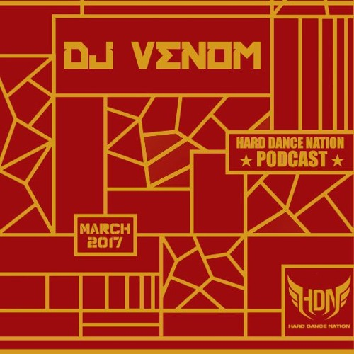 DJ Venom : DJ Venom - Hard Dance Nation Podcast (March 2017) - Bass Music Mondays