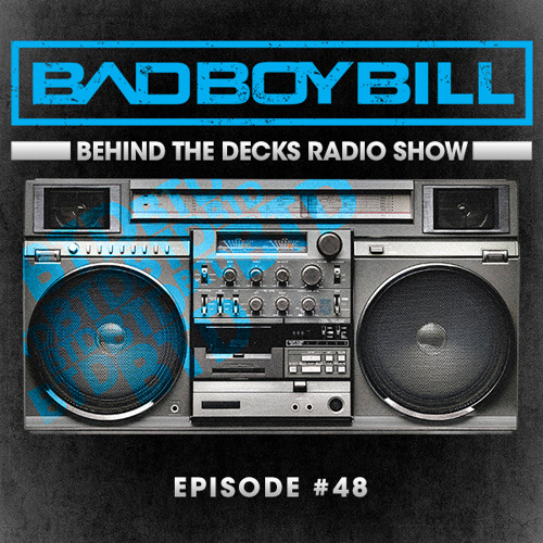 BTD - Radio Show : Behind The Decks Radio Show - Episode 48 - House and Techno Tuesdays