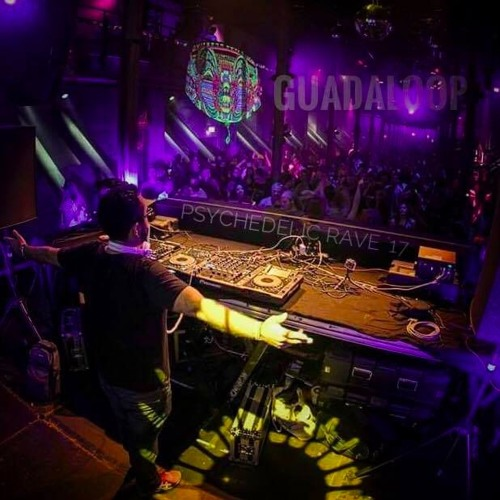 Dj Guadaloop - Psychedelic Rave May 2017 - (Psytrance Thursdays)