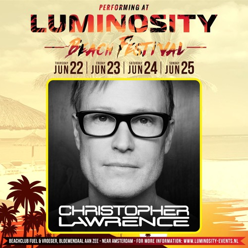 Christopher Lawrence - Live at Luminosity Festival 10 Year Anniversary 2017 ( Psytrance Thursdays )