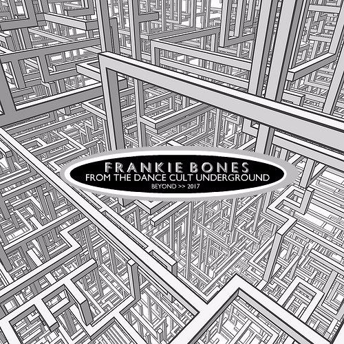 Frankie Bones : FROM THE DANCE CULT UNDERGROUND - House and Techno Tuesdays