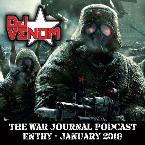 DJ Venom : The War Journal Podcast (January 2018) - Bass Music Mondays