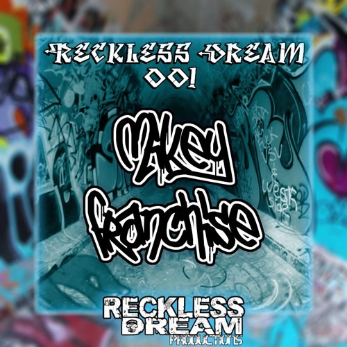 Reckless Dream Productions : Reckless Dream 001 Featuring: Mikey Franchise