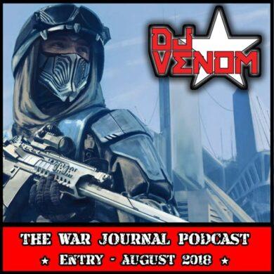 DJ Venom : The War Journal Podcast (August 2018)