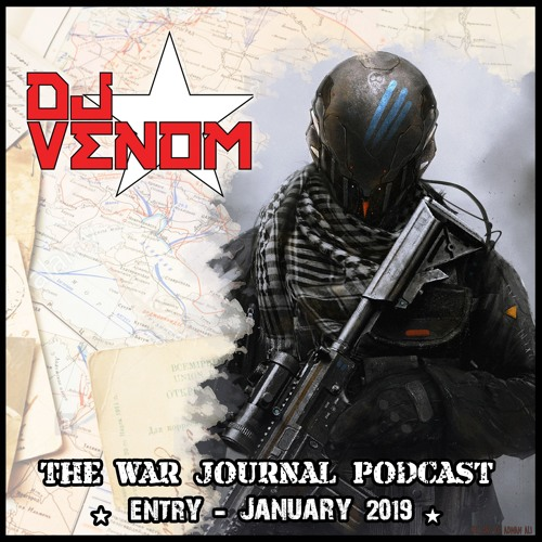 DJ Venom : War Journal Podcast (January 2019)
