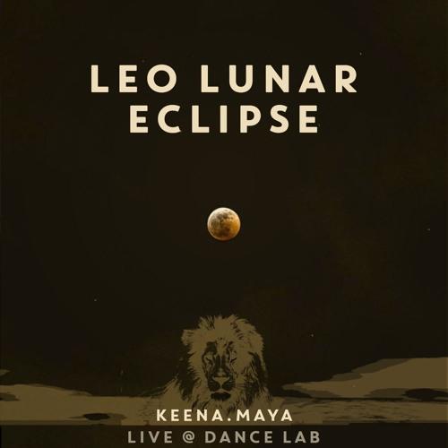 Keena.Maya : LEO LUNAR ECLIPSE - Live @ Dance Lab - 01.18.19