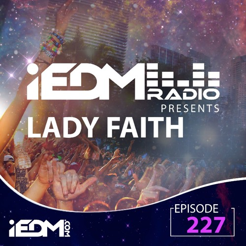 iEDM Radio : IEDM Radio Episode 227: Lady Faith