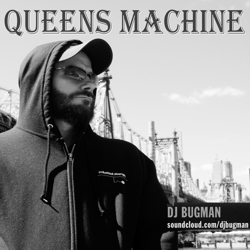 DJ Bugman - QUEENS MACHINE by DJ Bugman