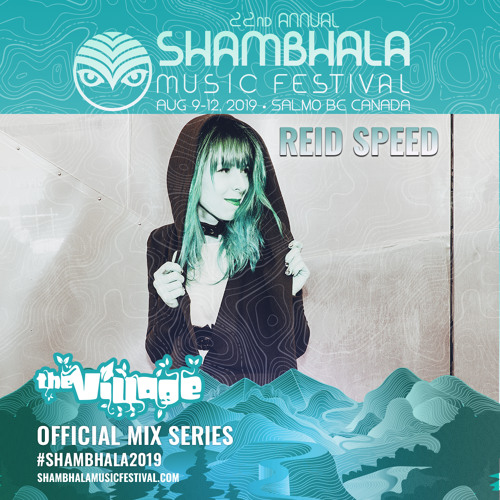 SHAMBHALA 2019 MIX SERIES - REID SPEED by Reid Speed