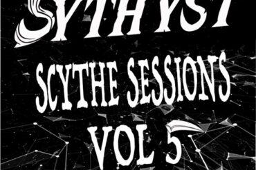 Scythe Sessions Vol 5 by SYTHYST