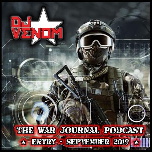 War Journal Podcast (September 2019) by DJ Venom