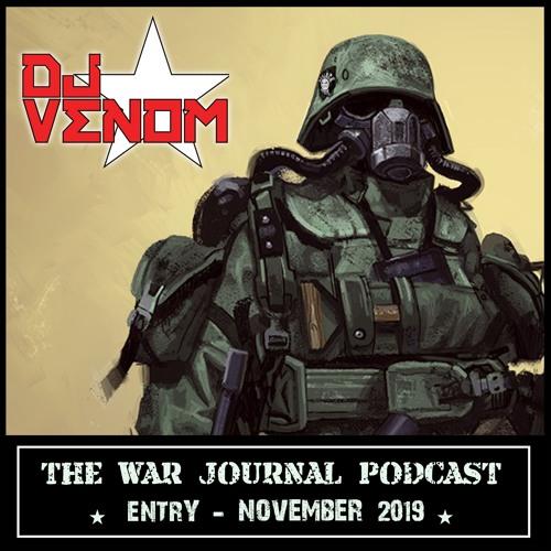War Journal Podcast (November 2019) by DJ Venom